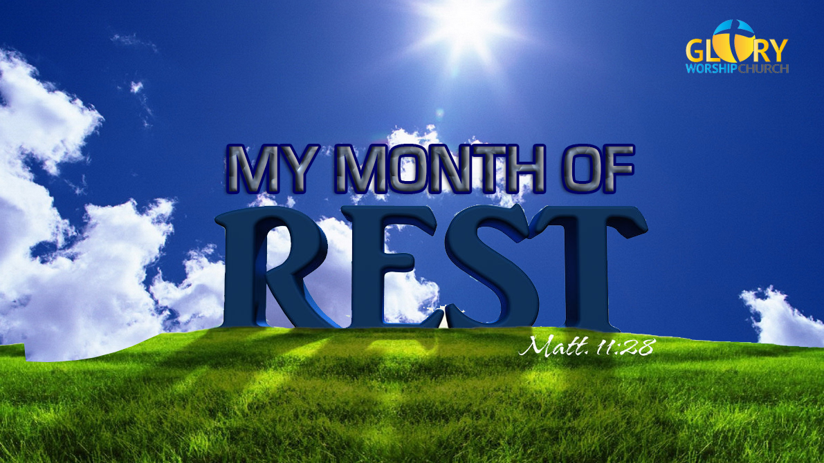 your month of rest